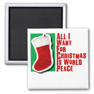 All I Want for Christmas is World Peace Magnet
