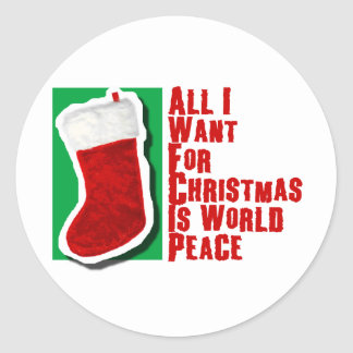 All I Want for Christmas is World Peace Classic Round Sticker