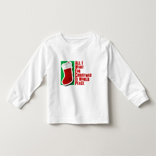 All I Want for Christmas is World Peace Toddler T-shirt