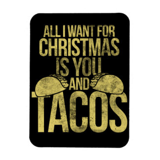 All I want for Christmas is you and tacos Magnet