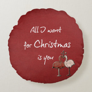 All I want for Christmas is You Round Pillow