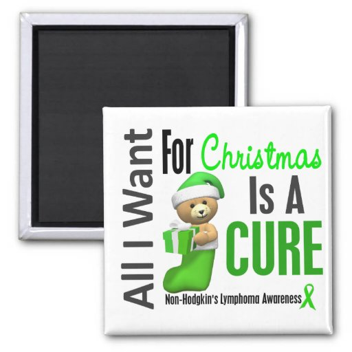 All I Want For Christmas Non-Hodgkin's Lymphoma Magnets