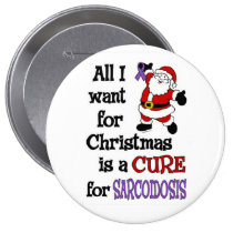All I Want For Christmas...Sarcoidosis Pinback Button