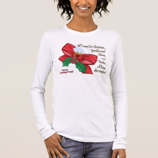 All I Want For Christmas...Sparkles and Shines Long Sleeve T-Shirt