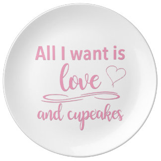 All I want is love and cupcakes Plate