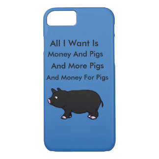 All I Want Is Money And Pigs iPhone 8/7 Case