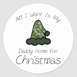 All I Want Is My Daddy Home For Christmas Classic Round Sticker