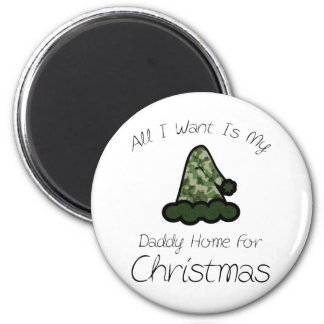 All I Want Is My Daddy Home For Christmas 2 Inch Round Magnet