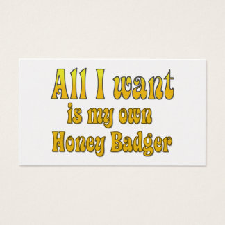 All I Want Is My Own Honey Badger Business Card