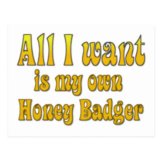 All I Want Is My Own Honey Badger Postcard