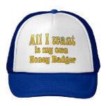All I Want Is My Own Honey Badger Trucker Hats