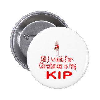 All I want Kip Button