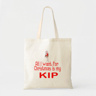 All I want Kip Tote Bag