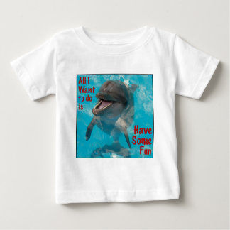 All I Want To Do Is Have Some Fun Baby T-Shirt
