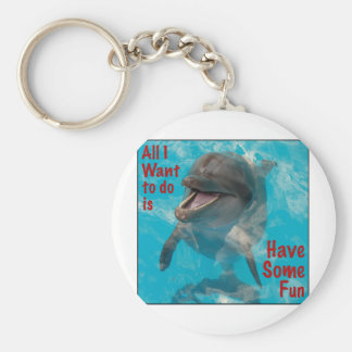 All I Want To Do Is Have Some Fun Keychain