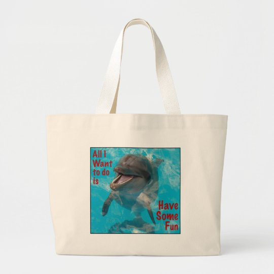 All I Want To Do Is Have Some Fun Large Tote Bag