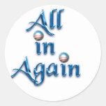 All in Again Classic Round Sticker