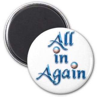 All in Again 2 Inch Round Magnet