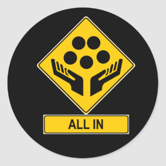 All In Caution Sign Classic Round Sticker