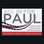 "All In For Paul - Small Yard Sign<br><div class=""desc"">Show your support and help us spread the word with this small yard sign!</div>"