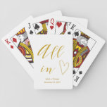 "All In Gold Lettered Wedding Favors Playing Cards<br><div class=""desc"">Let them know you&#39;re &quot;All In&quot; with these wedding day playing card favors! Great as a favor,  or as a gift for the wedding party! Use it for a Wedding or an Engagement Party! Customize it with your names and wedding date.</div>"