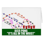 All in the Wrist Beer Pong Greeting Card