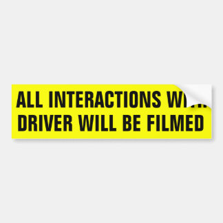 All Interactions With Driver Will Be Filmed Car Bumper Sticker