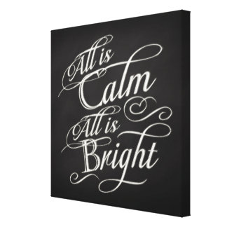 All is Calm, All is Bright Chalkboard Christmas Canvas Print