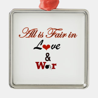 All is Fair in Love and War Square Metal Christmas Ornament