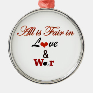 All is Fair in Love and War Round Metal Christmas Ornament
