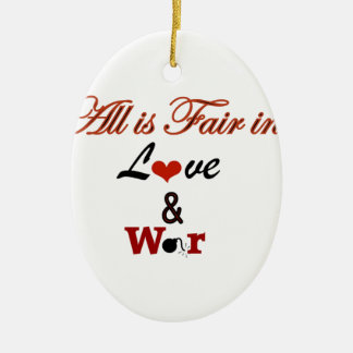 All is Fair in Love and War Double-Sided Oval Ceramic Christmas Ornament