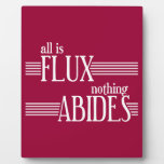 All is Flux, Nothing Abides Plaque