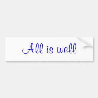 """All is well""  Bumper Sticker"