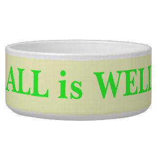 All is Well - dog or cat bowl