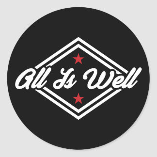 All Is Well New Age Affirmation White, Red & Black Classic Round Sticker