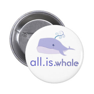 All is Whale (blue) Pinback Button