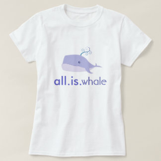 All is whale (Blue, Women) Shirt