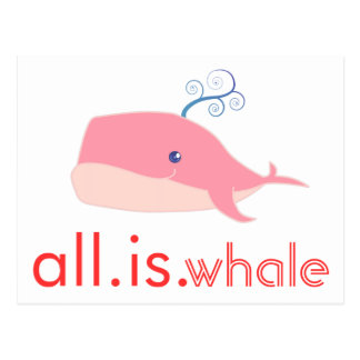 All is Whale (pink) Postcard