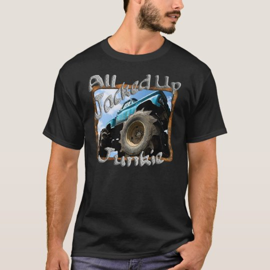 All Jacked Up Junkie T-Shirt