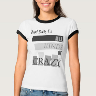 All Kinds of Crazy Tee