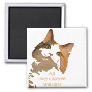 All lives Deserve Nine Cats Magnet