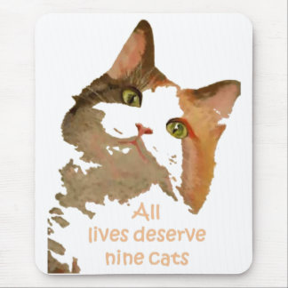All lives Deserve Nine Cats Mouse Pad