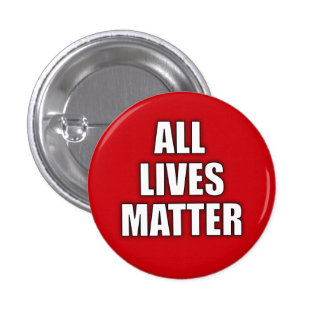 """""""ALL LIVES MATTER"""" ANTI-RACISM 1.25-inch Button"""