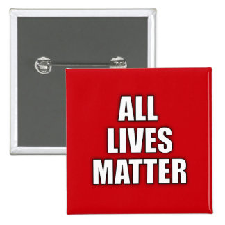 """ALL LIVES MATTER"" ANTI-RACISM PINBACK BUTTON"