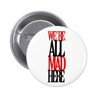 All Mad Here Button