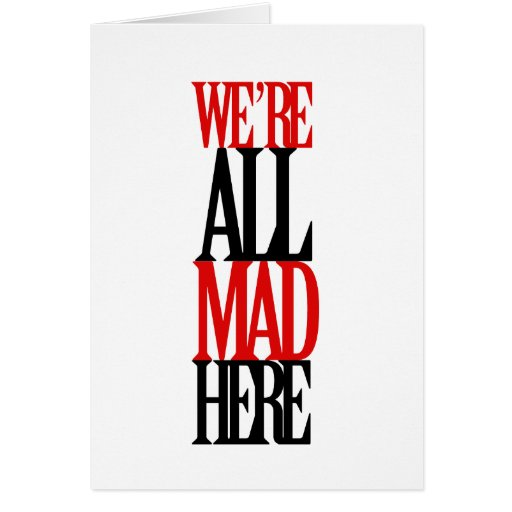 All Mad Here Card