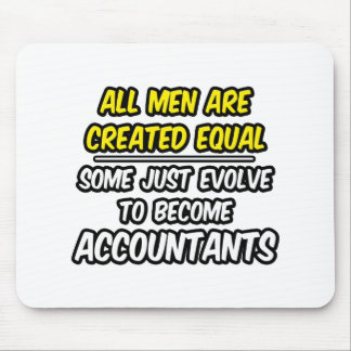 All Men Are Created Equal...Accountants Mousepad