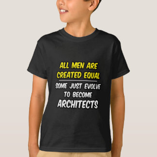 All Men Are Created Equal...Architects T-Shirt