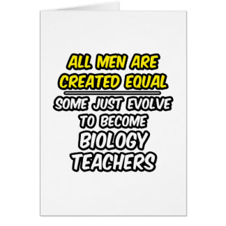All Men Are Created Equal...Biology Teachers Card
