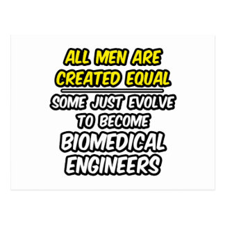 All Men Are Created Equal...Biomedical Engineers Postcard